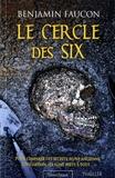 Benjamin Faucon - Le cercle des six.