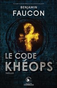 Benjamin Faucon - Le code Khéops.
