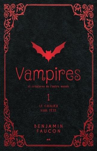 Vampires et créatures de l'aut  Vampires et créatures de l'autre monde. Le cavalier sans tête