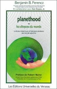 Benjamin Ferencz - Planethood ou les citoyens du monde.