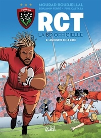 Benjamin Ferré et Mourad Boudjellal - RCT T02 - Les Minots de la rade.