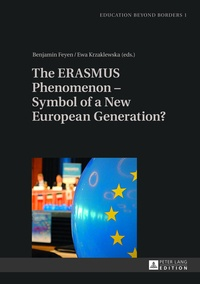 Benjamin Feyen et Ewa Krzaklewska - The ERASMUS Phenomenon – Symbol of a New European Generation?.