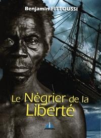 Benjamin Fittoussi - Le négrier de la liberté.