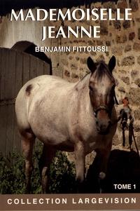 Benjamin Fittoussi - Mademoiselle Jeanne - Tome 1.