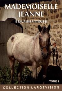 Benjamin Fittoussi - Mademoiselle Jeanne - Tome 2.