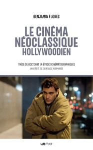Benjamin Flores - Le cinéma néoclassique hollywoodien.
