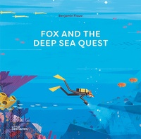Benjamin Flouw - Fox and the Deep Sea Quest.