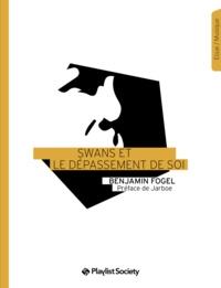 Benjamin Fogel - Swans et le dépassement de soi.