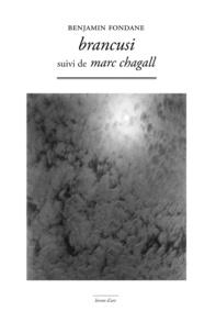 Benjamin Fondane - Brancusi suivi de Marc Chagall.