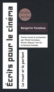 Benjamin Fondane - Ecrits pour le cinéma - Le muet et le parlant.