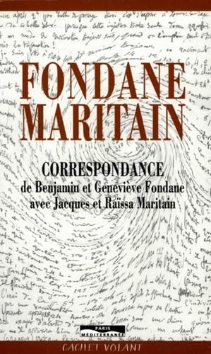Benjamin Fondane et Geneviève Fondane - Fondane-Maritain - Correspondance de Benjamin et Geneviève Fondane avec Jacques et Raïssa Maritain.