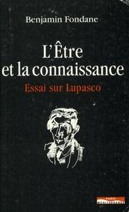 Benjamin Fondane - L'être et la connaissance - Essai sur Lupasco.