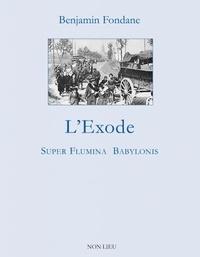 Benjamin Fondane - L'exode - Super flumina Babylonis.