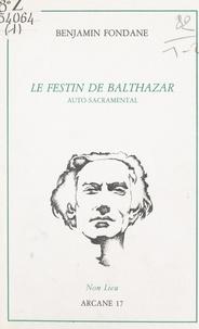 Benjamin Fondane et Éric A. Freedman - Le festin de Balthazar - Auto-sacramental.