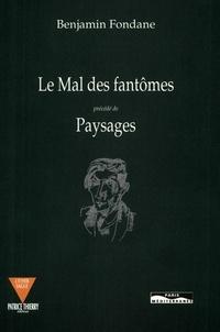 Benjamin Fondane - Le Mal des fantômes précédé de Paysages.