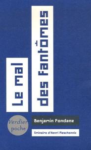 Benjamin Fondane - Le mal des fantômes.