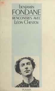 Benjamin Fondane et Nathalie Baranoff-Chestov - Œuvres (5) : Rencontres avec Léon Chestov.