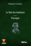 Benjamin Fondane - Oeuvres / de Benjamin Fondane...  Tome 4 - Le mal des fantômes. précédé de Paysages.