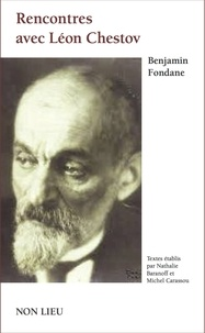 Benjamin Fondane - Rencontres avec Léon Chestov.