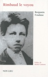 Benjamin Fondane - Rimbaud le voyou - Et l'expérience poétique.