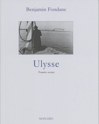 Benjamin Fondane - Ulysse - Première version.