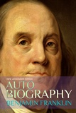 Benjamin Franklin - Autobiography of Benjamin Franklin - new annotated edition.