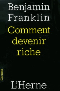 Benjamin Franklin - Comment devenir riche.