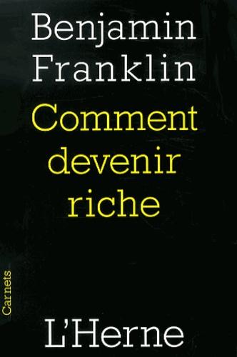 Benjamin Franklin - Comment devenir riche.