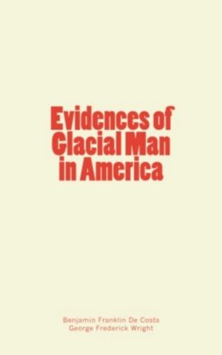 Evidences of Glacial Man in America