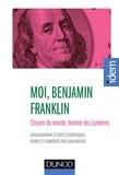 Benjamin Franklin - Moi, Benjamin Franklin - Citoyen du monde, homme des Lumières, présenté par jean Audouze.