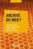 Benjamin G. Thierry et Valérie Schafer - Qu'est-ce qu'une archive du web?.