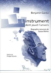 Accentsonline.fr L'instrument dont jouait l'univers - Biographie romancée de Gustav Mahler Image