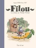 Benjamin Gérard et Olivier Tichit - Filou - La chasse au Tchouk Tchouk.