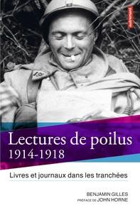 Benjamin Gilles - Lectures de poilus - Livres et journaux dans les tranchées, 1914-1918.