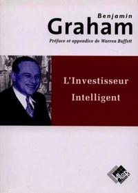 Benjamin Graham - L'investisseur intelligent - Un livre de conseils pratiques pour investir en bourse.