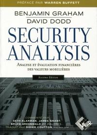Benjamin Graham et David Dodd - Security Analysis - Analyse et évaluation financières des valeurs mobilières.