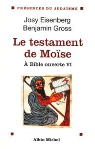Benjamin Gross et Deborah Eisenberg - A Bible ouverte - Tome 6, Le testament de Moïse.
