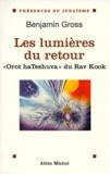 """Benjamin Gross - LES LUMIERES DU RETOUR. - 3Orot haTeshuva"""" du Rav Kook."""