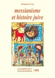 Benjamin Gross - Messianisme et histoire juive.