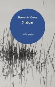 Benjamin Gross - Shabbat - Un instant d'éternité.