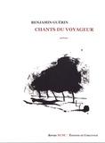 Benjamin Guérin - Chants du voyageur.