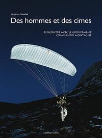 Benjamin Guindre - Des hommes et des cimes - Rencontre avec le Groupement Commando Montagne.