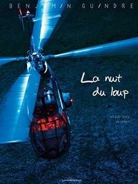 Benjamin Guindre - La nuit du loup : hélicoptères de combat.