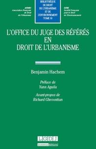 Benjamin Hachem - L'office du juge des référés en droit de l'urbanisme.