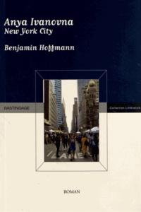 Benjamin Hoffmann - Anya Ivanovna New York City.