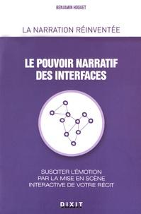 Benjamin Hoguet - Le pouvoir narratif des interfaces - Susciter l'émotion par la mise en scène interactive de votre récit.