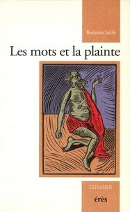 Benjamin Jacobi - Les mots et la plainte.