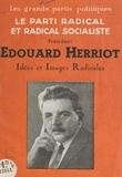 Benjamin Jammy-Schmidt et Edouard Herriot - Idées et images radicales.