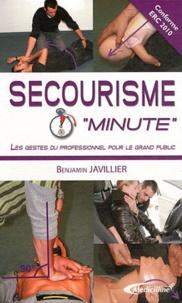 """Benjamin Javillier - Secourisme """"minute"""" - Les gestes du professionnel pour le grand public."""