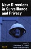 Benjamin Jervis Goold et Daniel Neyland - New direction in surveillance and privacy.